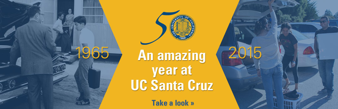 An amazing year at UC Santa Cruz - 50th
