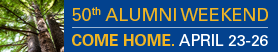 Alumni Weekend 2015 | Come Home. April 23-26