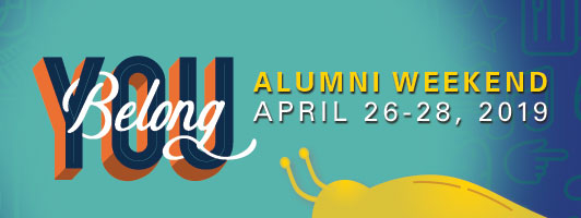 You Belong: Alumni Weekend, April 26-28, 2019